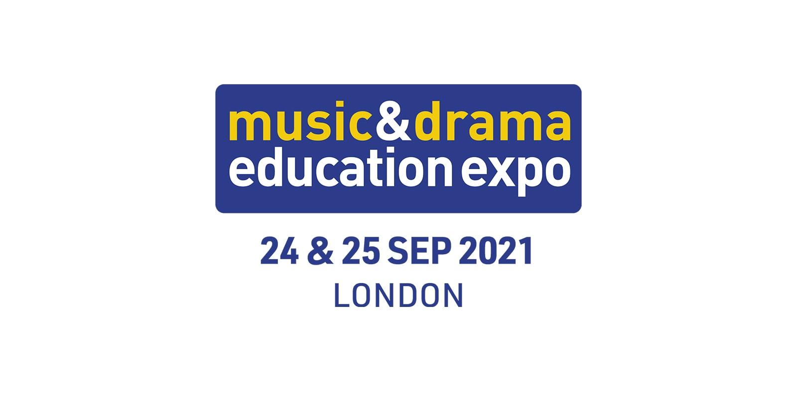 Music & Drama Education Expo | London 2021